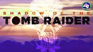 Лара Крофт Маска Смерти Shadow of the Tomb Raider ИГРОФИЛЬМ прохождение без комментариев боевик