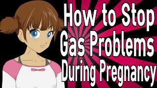How to Stop Gas Problems During Pregnancy