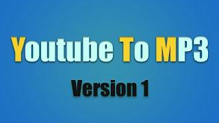 YTM - Youtube To MP3, Version 1