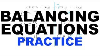 Balancing Chemical Equations (Practice Problems)