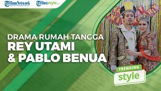 Trending Style - 6 Drama Rumah Tangga Rey Utami & Pablo Benua, Dipoligami pun Tak Masalah