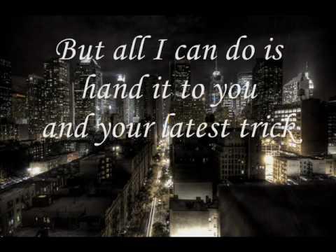 Your latest trick (lyrics)
