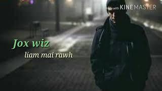 Jox Wiz(zuzu)   Liam Mai Rawh || Mizo Rap Thar 2019
