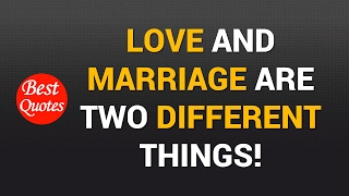 Love And Marriage Are Two Different Things! Famous Quotes By Marilyn Monroe, Oscar Wilde, Etc.