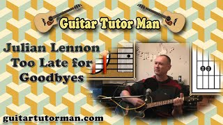 Too Late For Goodbyes - Julian Lennon - Acoustic Guitar Lesson (easy)