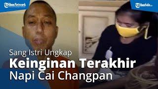 Sang Istri Ungkap Keinginan Terakhir Cai Changpan saat Pulang ke Rumah setelah Kabur dari Lapas