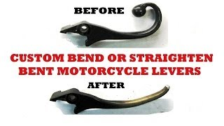 Custom bend or straighten motorcycle levers