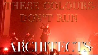 Architects - These Colours Don't Run (live in Toronto)