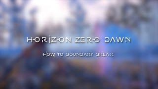 How To Boundary Break in Horizon Zero Dawn