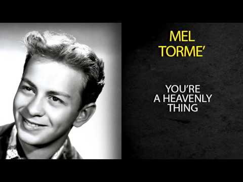 MEL TORMÉ - YOU'RE A HEAVENLY THING