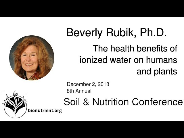 Beverly Rubik: Health Benefits of Ionized Water on Humans & Plants | SNC 2018