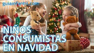Consejos para controlar el consumismo de los niños en Navidad