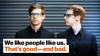 Why we prefer people just like us. And why that's potentially dangerous. | Nicholas Christakis