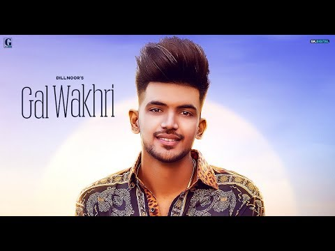Gal Wakhri : Dilnoor (Official Song) Latest Punjabi Songs 2019 | Geet MP3