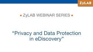 Webinar - Privacy and Data Protection in eDiscovery