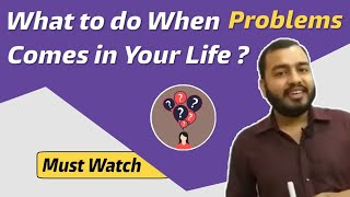 How to Face Problems in Life | By Physics Wallah