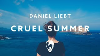 Daniel Liebt - Cruel Summer (Lyric Video)