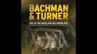 "Let It Ride"" - Bachman & Turner Overdrive"