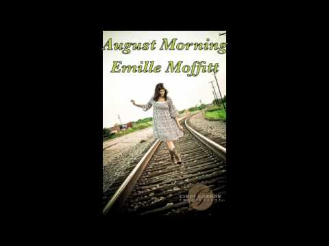 August Morning- Single Emille Moffitt