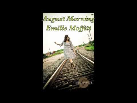 August Morning- Single Emille Moffitt