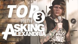Top Three with Asking Alexandria