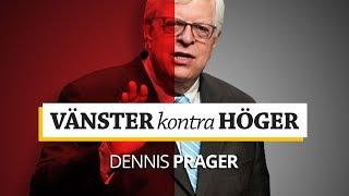 VÄNSTER KONTRA HÖGER - Dennis Prager | Röster som behövs höras i Sverige