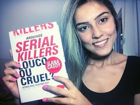 Serial Killers: Louco ou Cruel? ~ Ilana Casoy