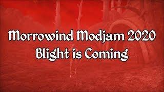 Morrowind Modjam 2020 - Blight Is Coming Showcase