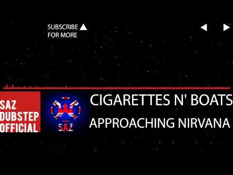 Cigarettes n' Boats - Approaching Nirvana [DUBSTEP]