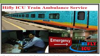 Hifly ICU Train Ambulance From Ranchi to Delhi At a Low-Cost