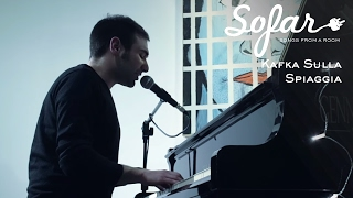 Kafka Sulla Spiaggia - Summer on a solitary beach (Franco Battiato cover) | Sofar Naples