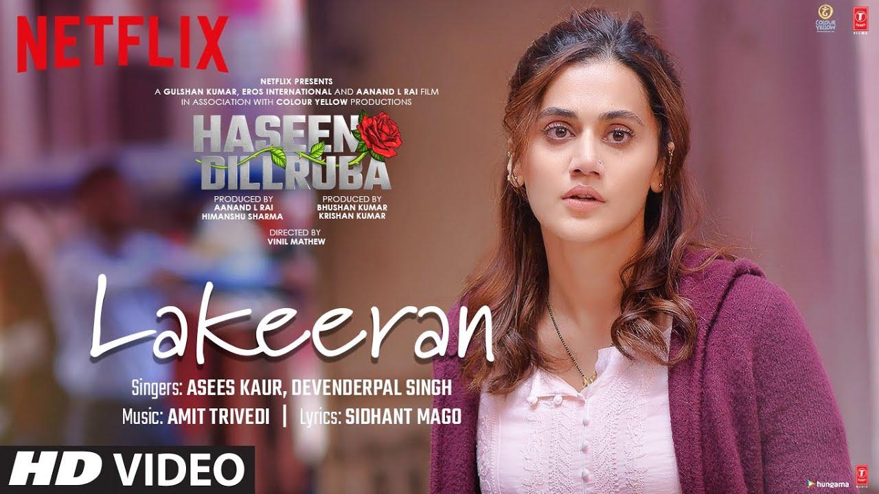 Lakeeran Song : Haseen Dillruba | Taapsee P,Vikrant M,Harshvardhan R|Amit T,Asees K, Devenderpal S| Asees Kaur & Devenderpal Singh Lyrics