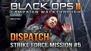 "Black Ops 2 Campaign: [Part 13] ""DISPATCH"" Strike Force Mission #5 (COD BO2 Walkthrough)"