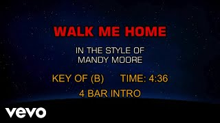 Mandy Moore - Walk Me Home (Karaoke)