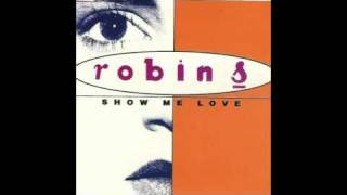 Robin S   Show Me Love [Stonebridge Club Mix]