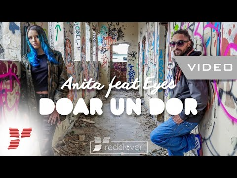 Anita – Doar un dor [Ft. Eyes] Video