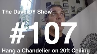 How to hang a chandelier on 20 ft Ceiling