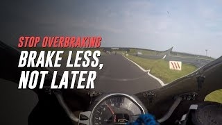 Stop Overbraking: Why You May Need to Brake Less, Not Later