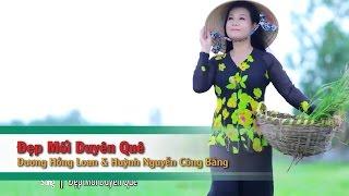 Đẹp Mối Duyên Quê – Huỳnh Nguyễn Công Bằng ft Dương Hồng Loan