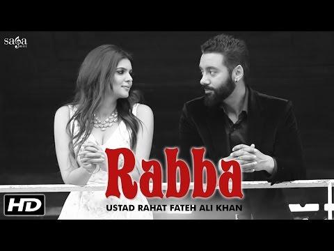 Rabba  Ustad Rahat Fateh Ali Khan