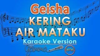 GEISHA - Kering Air Mataku (Karaoke) | GMusic