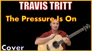 The Pressure Is On Cover - Travis Tritt