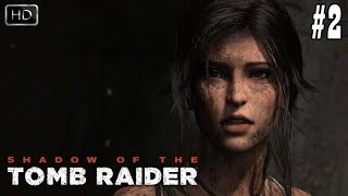 SHADOW OF THE TOMB RAIDER Gameplay Walkthrough Part 2 [1080p HD 60FPS PC]