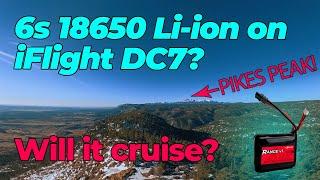 "Can you fly a 6s 18650 Li-ion on a 7"" fpv drone? Will it cruise? 10 minutes flight time!"