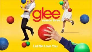 Let Me Love You - Glee [HD Full Studio]