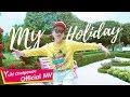 Yuki Chatpawee | MY HOLIDAY (Official MV)