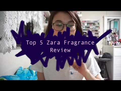 My Current Top 5 Zara Fragrances 2017