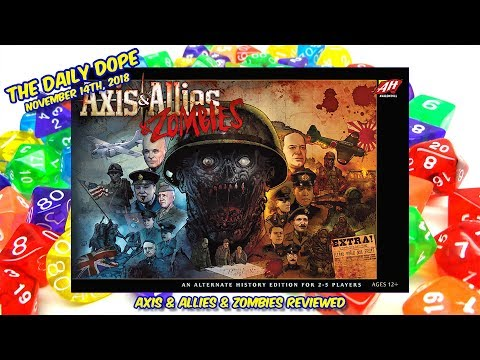 'Axis & Allies & Zombies' Reviewed on The Daily Dope for November 14th, 2018