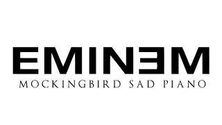 Eminem - Mockingbird   Sad Piano Version