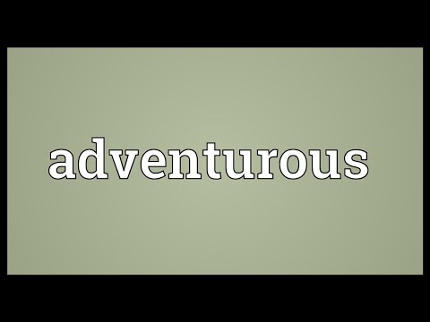 Adventurous Meaning